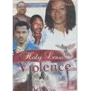 Holy Love and Violence 1 & 2