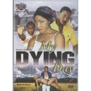 My dying day