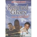 Returned Glory 3 & 4