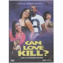 Can Love Kill
