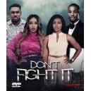 Do not fight it